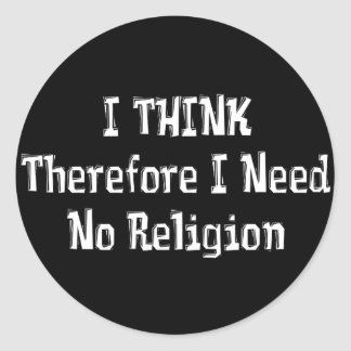 Don't Need Religion Classic Round Sticker