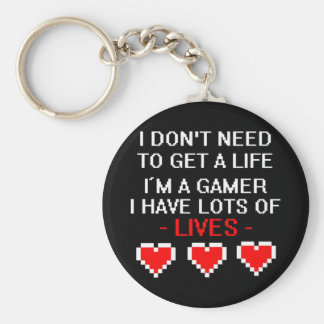 Don't Need To Get A Life Basic Round Button Key Ring