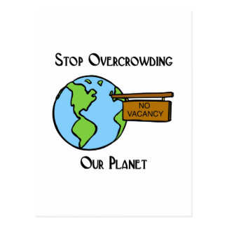 Don't overcrowd our planet! post card