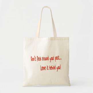 Don't pack around your past tote bag