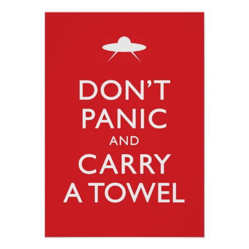 Don't Panic and Carry a Towel Posters
