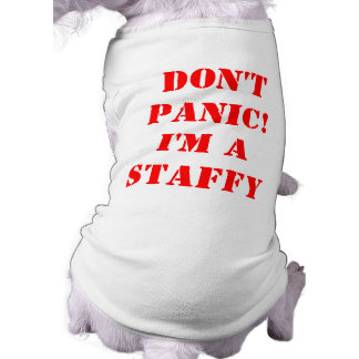 Don't Panic I'm a Staffy Sleeveless Dog Shirt