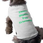 Don't panic I'm friendly Dog Tee Shirt