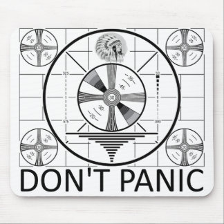 Don't Panic (Indian Head Test) Mouse Pad