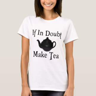 Don't panic - make tea! T-Shirt