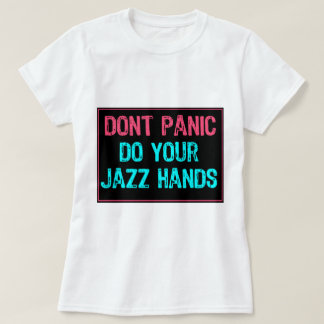 Don't Panic Sign- Do Your Jazz Hands Lt Blue/Pink T-Shirt