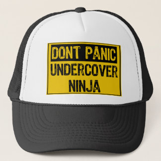 Dont Panic Sign - Undercover Ninja Trucker Hat