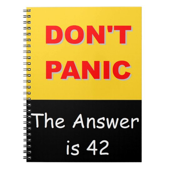 Don't Panic - The Answer is 42 Notebooks
