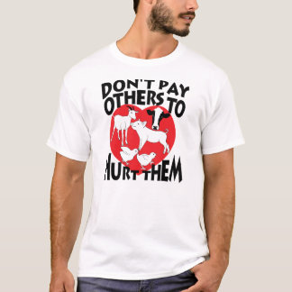 Don't pay others to hurt them T-Shirt