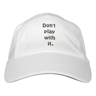 Don't play with it Quote Hat