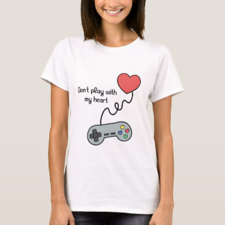 Don't play with my heart via game controller T-Shirt
