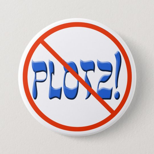 Don't Plotz! 7.5 Cm Round Badge