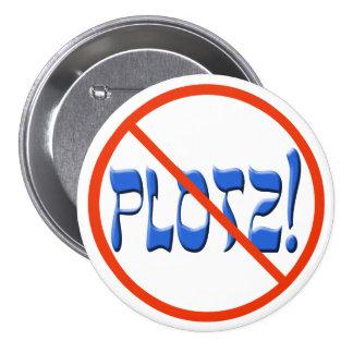 Don't Plotz! 7.5 Cm Round Badge