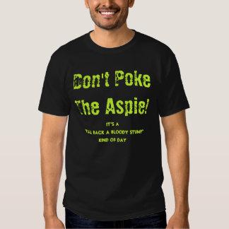 Don't Poke The Aspie! Tshirts