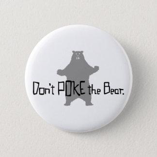 Don't Poke the BEAR 6 Cm Round Badge