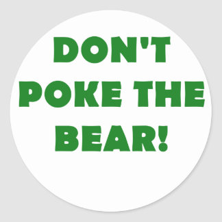 Dont Poke the Bear Classic Round Sticker