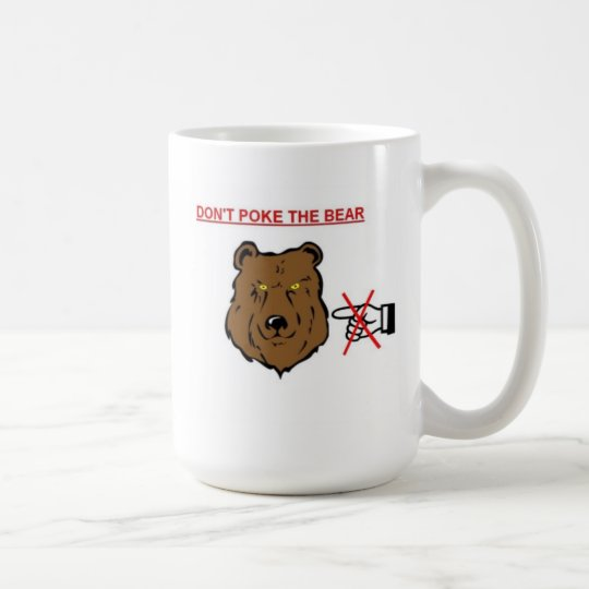 Don't poke the bear coffee mug