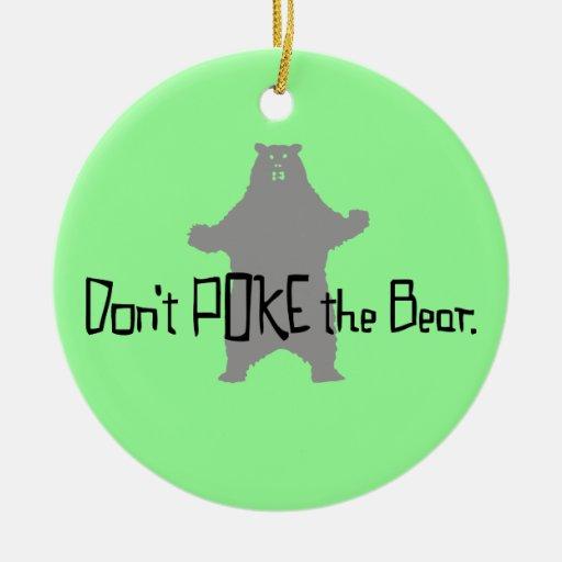 Don't Poke the BEAR Christmas Ornament