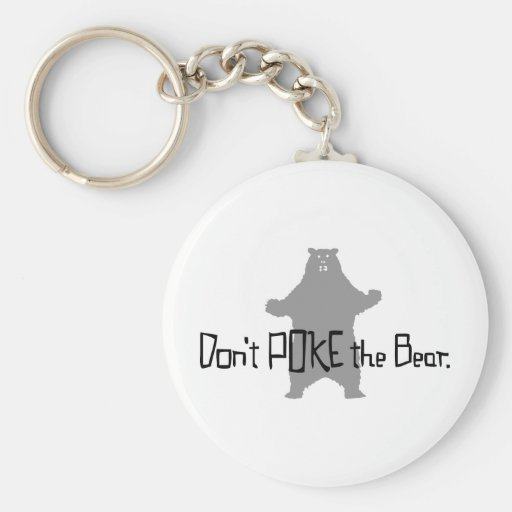Don't Poke the BEAR Keychains