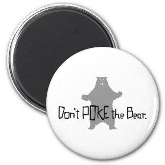 Don't Poke the BEAR Fridge Magnet