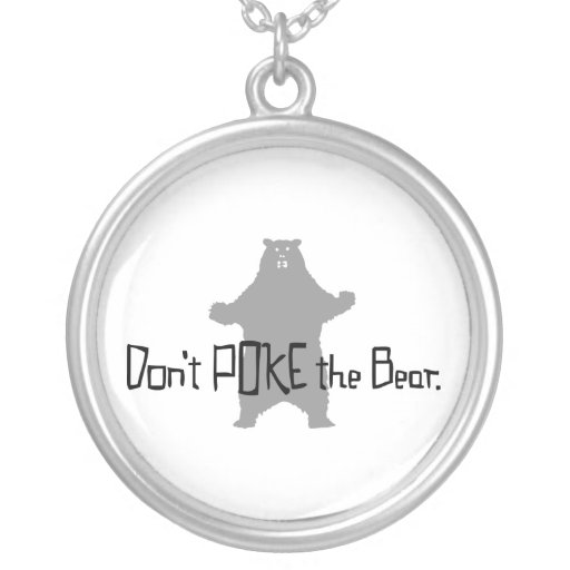 Don't Poke the BEAR Necklaces