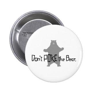 Don't Poke the BEAR Pinback Button