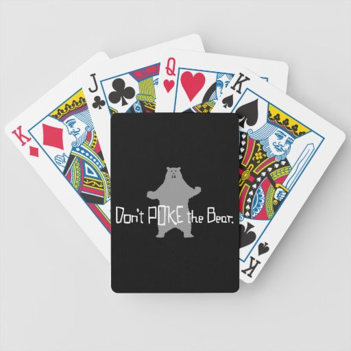 Don't Poke the BEAR Playing Cards