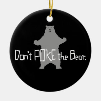 Don't Poke the BEAR Round Ceramic Decoration