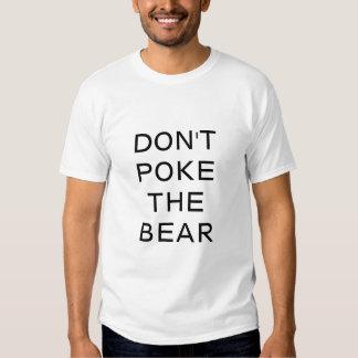 Don't Poke the Bear Tee Shirts