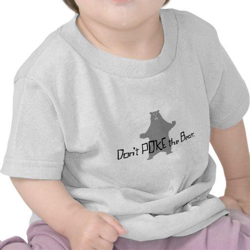 Don't Poke the BEAR Shirt