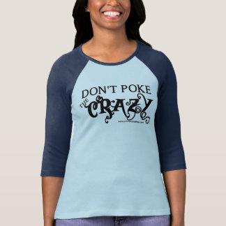 Don't Poke the Crazy T-Shirt