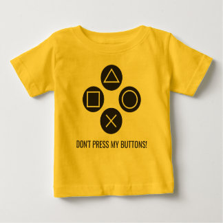 Don't Press My Buttons Baby T-Shirt