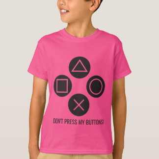 Don't Press My Buttons T-Shirt