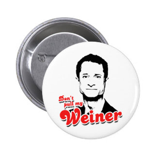 Don't pull my Weiner 6 Cm Round Badge