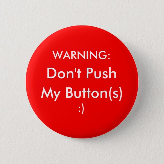 Don't Push My Buttons! 6 Cm Round Badge