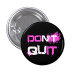 DON'T QUIT - DO IT paint splattered urban quote Buttons