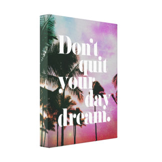 Don't Quit Your Day Dream Motivational Quote Canvas Print