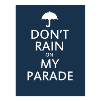 Don't rain on my parade postcard