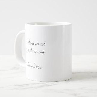 """""""Don't Read This"""" Mug, Large Giant Coffee Mug"""