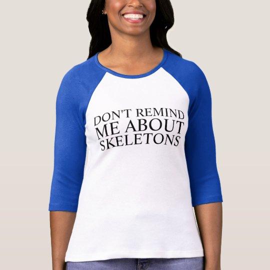 dont remind me T-Shirt