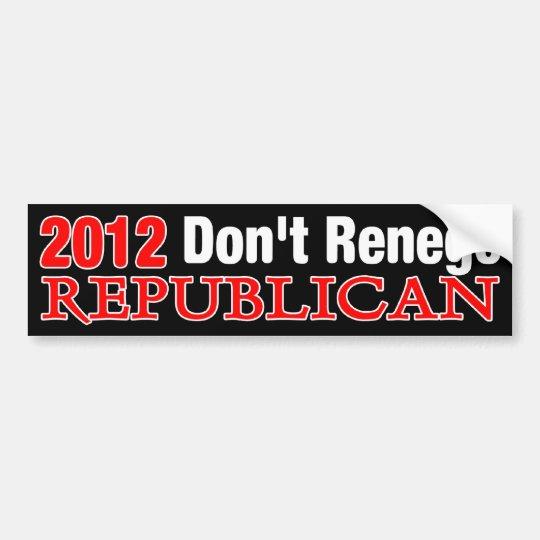 Don't Renege America Bumper Sticker