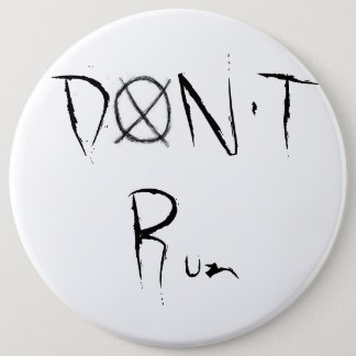 Don't Run 6 Cm Round Badge