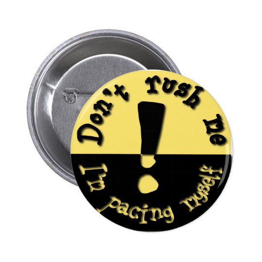 Don't rush me button