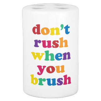 Don't Rush When You Brush Toothbrush Rainbow Soap Dispenser And Toothbrush Holder