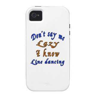 Don't say me Lazy i know Line dancing. iPhone 4 Case