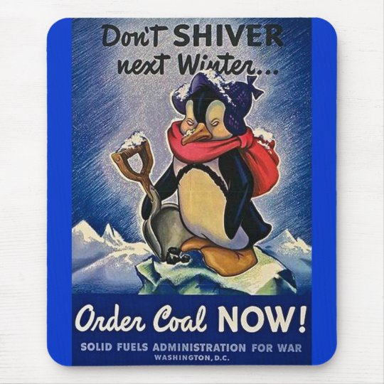 Don't Shiver Next Winter Vintage WW2 Mouse Mat