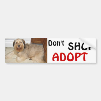 Don't SHOP ~ ADOPT! Bumper Sticker