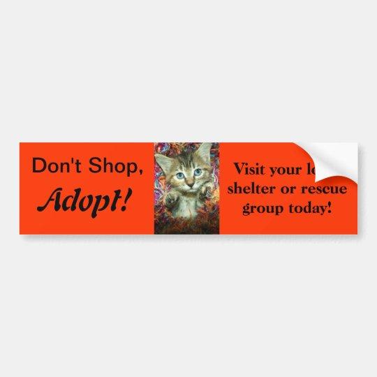 Don't Shop, Adopt! Bumper Sticker