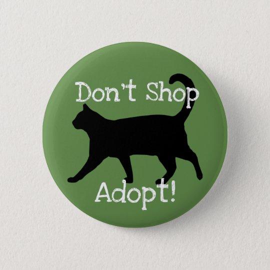 Don't Shop Adopt! Pet Adoption support 6 Cm Round Badge