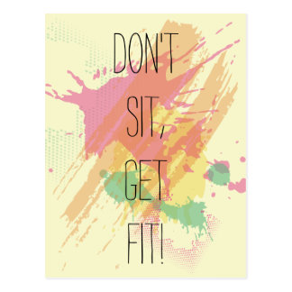 """Don't Sit, Get Fit!""  Motivational Quote Postcard"